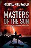 Masters of the Sun, Michael Kingswood, 0615879284