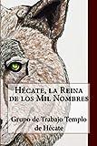 Hécate, la Reina de los Mil Nombres (Spanish Edition)