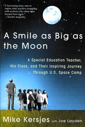 A Smile as Big as the Moon: A Special Education Teacher, His Class, and Their Inspiring Journey Through U.S. Space Camp for $<!---->