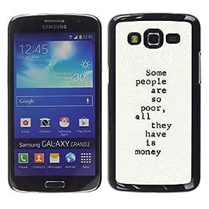 Be Good Phone Accessory // Dura Cáscara cubierta Protectora Caso Carcasa Funda de Protección para Samsung Galaxy Grand 2 SM-G7102 SM-G7105 // typewriter text writer poor inspiring
