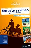 img - for Lonely Planet Sureste Asiatico Para Mochileros (Travel Guide) (Spanish Edition) book / textbook / text book