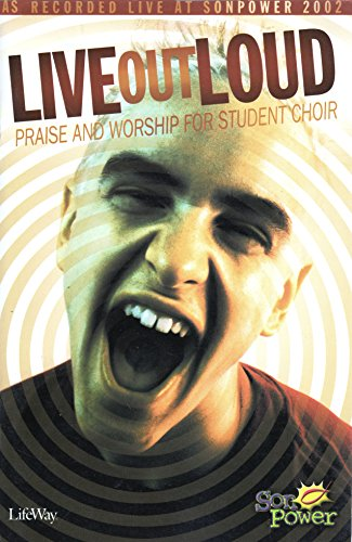Live Out Loud SAB Choral Book (Live Loud Song Out)