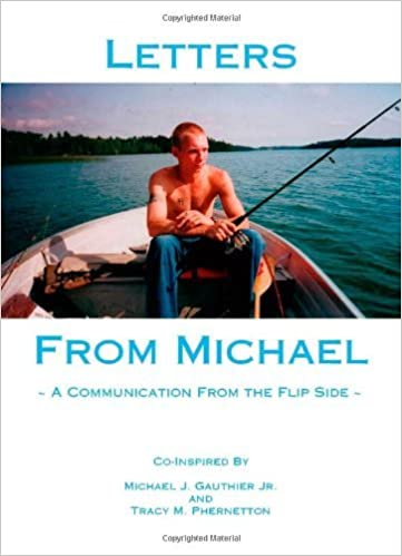 Letters From Michael - A Communication From the Flip Side by co-inspired by Michael J. Gauthier Jr. and Tracy M (2006-07-06)