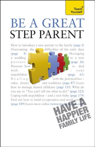 Be a Great Step-Parent: A Teach Yourself Guide (Teach Yourself: Reference)
