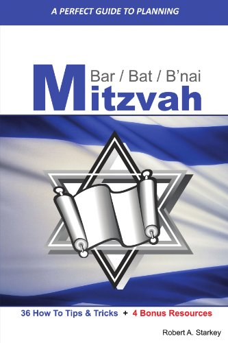 A PERFECT GUIDE FOR PLANNING. . . Bar/Bat/B'nai Mitzvah (Bar Bat Mitzvah Planning)