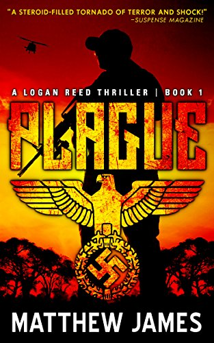 Plague (The Logan Reed Thrillers Book 1) by [James, Matthew]