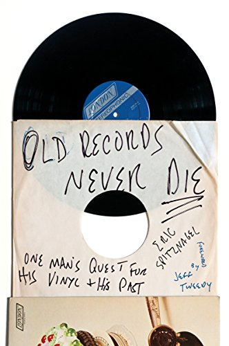 Old Records Never Die: One Man's Quest for His Vinyl and His Past (Best Selling Albums Of The 80s Usa)