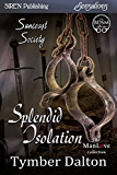 Splendid Isolation [Suncoast Society] (Siren Publishing Sensations)