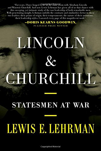 Book cover from Lincoln & Churchill: Statesmen at War by Lewis E. Lehrman