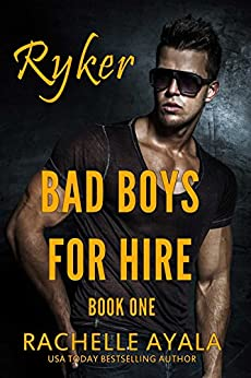 Bad Boys for Hire: Ryker: Motorcycle Club by [Ayala, Rachelle]