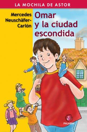 Omar y la ciudad escondida (Mochila de Astor nº 24) (Spanish Edition)