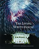 The Living White House, Betty C. Monkman and Lonnelle Aikman, 0912308974