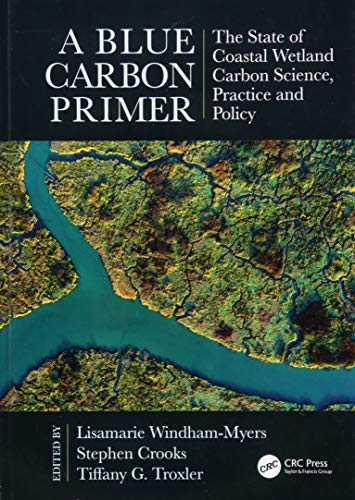 A Blue Carbon Primer: The State of Coastal Wetland Carbon Science, Practice and Policy (CRC Marine Science) ()
