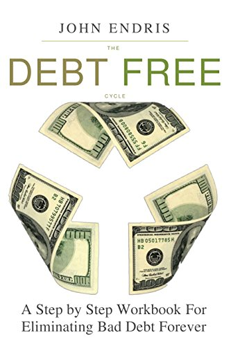 The Debt Free Cycle: The Ten Steps Out of Debt Workbook cover