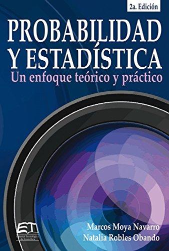 Descargar Libro Probabilidad Y Estadística: Un Enfoque Teórico-práctico Marcos Moya Navarro
