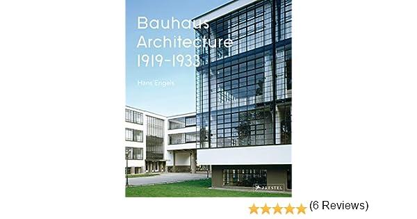 BAUHAUS ARCHITECTURE: Amazon.es: ENGELS, HANS, TILCH, AXEL: Libros en idiomas extranjeros