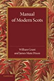 Manual of Modern Scots, Grant, William and Dixon, James Main, 1107653738