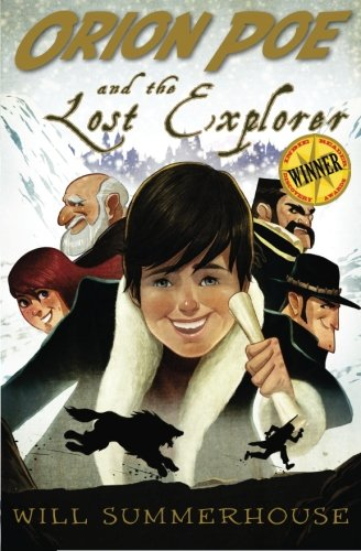 Orion Poe and the Lost Explorer (The Amazing Adventures of Orion Poe) (Volume 1)