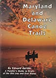 img - for Maryland and Delaware canoe trails: A paddler's guide to rivers of the Old Line and First States book / textbook / text book