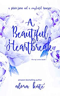 A Beautiful Heartbreak by Alora Kate ebook deal
