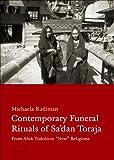Contemporary Funeral Rituals of Sa'dan Toraja, Michaela Budiman, 8024622289
