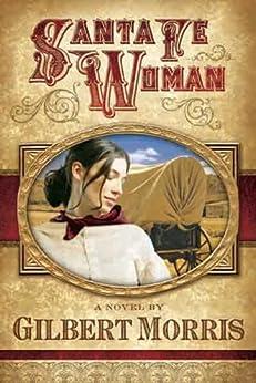 Santa Fe Woman (Wagon Wheel Series #1) by [Morris, Gilbert]