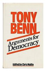 Arguments for Democracy / Tony Benn ; Edited by Chris Mullin