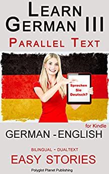 [\ FREE /] Learn German III: Parallel Text - Easy Stories (German - English) Bilingual - Dual Language (Learning German With Parallel Text 3) (German Edition). search General inserted Johnson below tanto sports