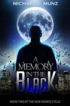 A Memory in the Black (The New Aeneid Cycle Book 2) by [Munz, Michael G.]