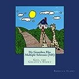My Grandma Has Multiple Sclerosis (MS): Gail the Giraffe's Story