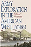 Army Exploration in the American West. 1803–1863 (Fred H. and Ella Mae Moore Texas History Reprint Series)