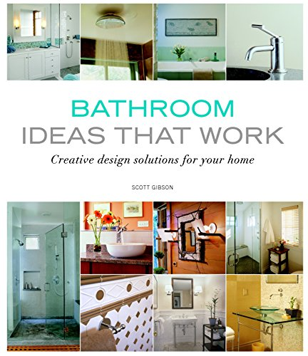 Bathroom Ideas that Work: Creative Design Solutions for your Home (Taunton's Ideas That Work)