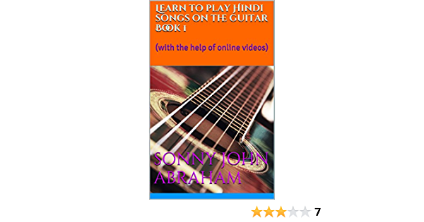 Learn To Play Hindi Songs On The Guitar Book 1 With The Help Of Online Videos Kindle Edition By Abraham Sonny John John Abraham Sonny Professional Technical Kindle Ebooks Amazon Com Hindi guitar tabs, hindi lyrics of bollywood songs. play hindi songs on the guitar book