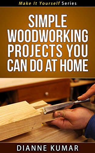 Amazon Com Carpentry And Woodworking Simple Woodworking Projects