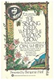 img - for The Singing Creek Where The Willows Grow - The Rediscovered Diary Of Opal Whiteley book / textbook / text book