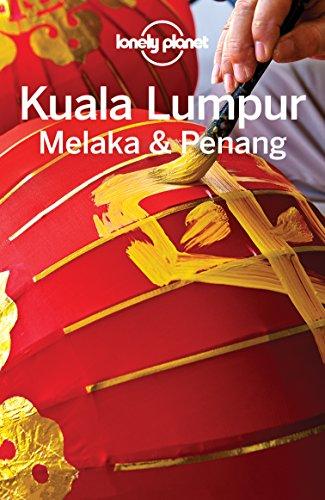 Lonely Planet Kuala Lumpur, Melaka & Penang (Travel Guide) (Kuala Lumpur Best Places To Visit)