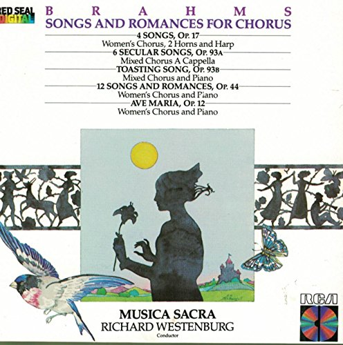 Price comparison product image Brahms: Songs and Romances for Chorus (4 Songs, Op. 17; Toasting Song, Op. 93b; 6 Secular Songs, Op. 93a; 12 Songs and Romances, Op. 44; Ave Maria, Op. 12) (RCA Red Seal Digital)