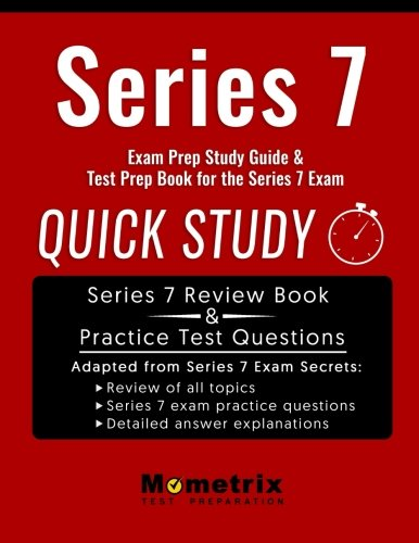 Series 7 Exam Prep Study Guide: Quick Study Test Prep Book for the Series 7 Exam