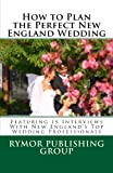How to Plan the Perfect New England Wedding, Rymor Group and Jerald Tuck Jr, 1477567739