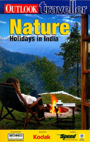 Outlook Traveller GETAWAYS NATURE HOLIDAYS IN INDIA