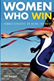 img - for Women Who Win: Female Athletes on Being the Best book / textbook / text book