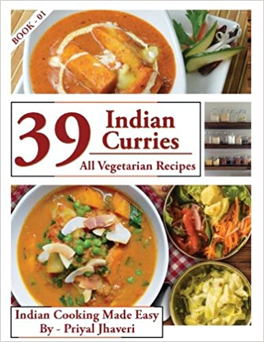 Book 39 Indian Curries: All Vegetarian Recipes: Volume 1 (Indian Cooking Made Easy)