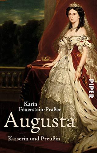 Augusta: Kaiserin und Preußin (German Edition) (Frauen In Augusta)
