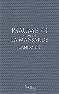Psaume 44 ; Suivi de La mansarde