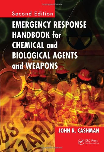 Emergency Response Handbook for Chemical and Biological Agents and Weapons, Second Edition by CRC Press