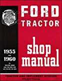 1955-1960 Ford 600 thru 901 series Tractor Repair Shop Manual Reprint