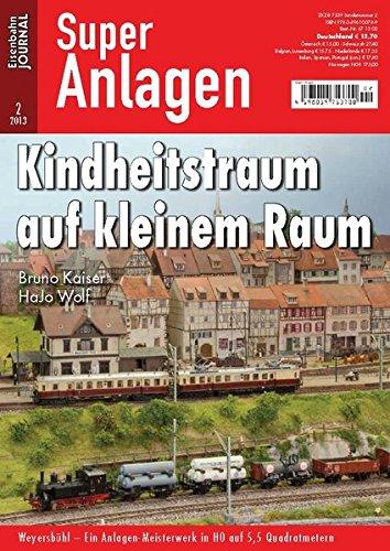 Kindheitstraum auf kleinem Raum - Weyersbühl Ein Anlagen-Meisterwerk in H0 auf 5,5 Quadratmetern - Eisenbahn Journal Super-Anlagen 2-2013