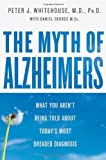 The Myth of Alzheimer's, Peter J. Whitehouse, 031236816X