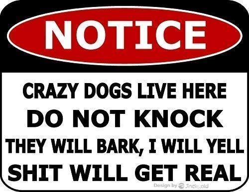 ifidex Jackgold Beware of Dog Tin Signs Great Sign Notice Crazy S Live Here Do Not Knock They Will Bark, I Will Yell Shit Will Get Real Wall Plaque Sign 8x12 Inch Warning Vintage Funny Decor from ifidex Jackgold