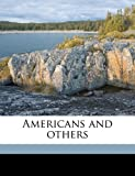 Americans and Others, Agnes Repplier, 1177122057